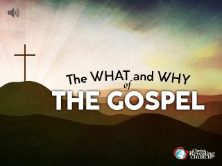 The what and why of the Gospel